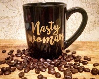 Nasty Woman Mug- Hilary Clinton