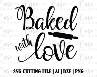 Baked with Love SVG Cutting File, ai, dxf and png   Instant Download   Cricut and Silhouette   Baking   Cooking