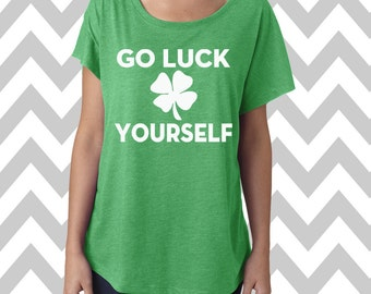 Go Luck Yourself St. Patrick's Day Tee Dolman Off the shoulder flowy tee Funny Shamrock Tee Drinking Shirt Clover Shirt Pub Crawl Lucky Tee