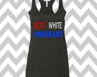 Red White & Pregnant Maternity Tank Top Pregnancy T-Shirt New Mom Pregnancy Announcement Tank 4th of July Pregnancy Independence Day Shirt