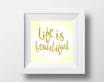 Life Is Beautiful, Printable Quote, inspirational wall art print, positive quote, inspirational quote, uplifting quote printable