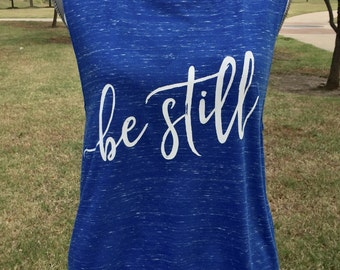 Be Still - Women's Muscle Tank