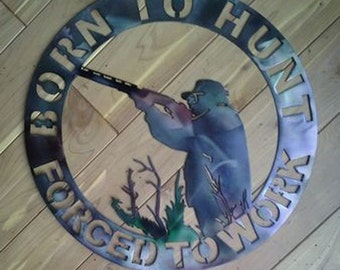Born to Hunt Forced to work