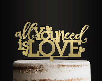 Wedding Cake Topper, All You Need Is Love, Cake Topper, Topper, Cake Decor, Engagement, Anniversary