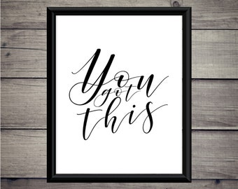 You Got This - Download - Digital Print - Quote - Motivation - Minimalist - Digital Print - Gift - Typography - Dreams - Achieve - Art
