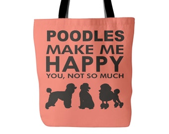 Poodles Make Me Happy - You, Not So Much - Tote Bag - FREE SHIPPING - Poodle Gifts