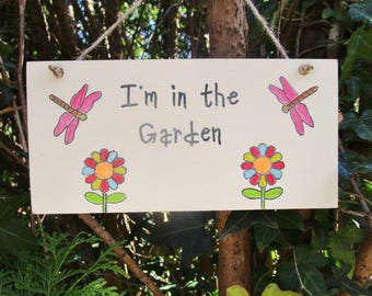 Hand Painted I'm or We're in the Garden Sign or Personalise with a Name