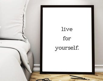 Live For Yourself, Life Quote Poster, Motivational Quote, Encouragement Quote, Awesome Quote, Nordic Print, Nordic Art, Typography Print