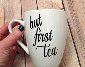 But First Tea Cup Mug
