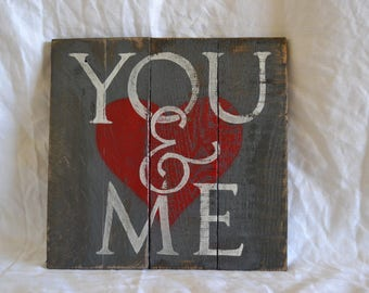 Distressed You & Me wood sign