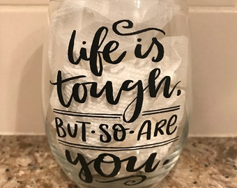 Life is tough glass