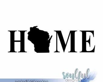 Home Wisconsin  • svg cutting file • pdf file • jpg file • png file • sihouette cutting file • download file • diy sign