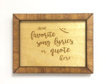 Custom Quote and Lyric Wood Engraving - Valentine's Day Gift - Wedding Gift - Anniversary Gift - Birthday Gift