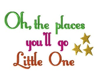 Oh, the places you'll go Little One Embroidery Design, Baby Embroidery Designs, Baby Embroidery Sayings, Baby Embroidery Phrases, Adventure