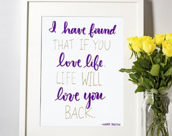 Life Will Love You Back - Digital Printable
