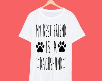 My Best Friend Is A Dachshund T Shirt
