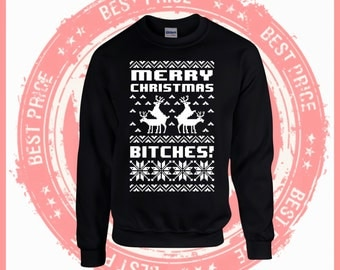 On Sale Today Merry Christmas bitches- Ugly Christmas sweater-Merry Christmas sweater-ugly sweater party-Merry Christmas ya filthy Animal