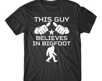 This Guy Believes In Bigfoot Funny Sasquatch T-Shirt