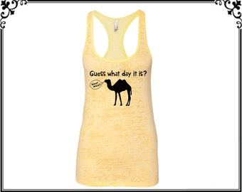 Guess What Day It I? Woot Woot Tank Camel Tank Animal Women Tank Ladies Tank Burnout Tank Racerback Tank Gym Tank Workout Tank Gift For Her
