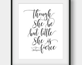 50% OFF Though She Be But Little She Is Fierce Print, ShakeSpeare Quote, Girls Room Decor, Literary Quote, Book Quote, Inspirational Print