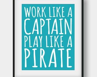 50% OFF Work Like A Captain Play Like A Pirate Print, Nursery Print, Kids Room Decor, Blue Teal Wall Decor, Nautical Decor, Boys Room Decor