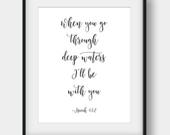 60% OFF When You Go Through Deep Waters I'll Be With You, Isaiah 43:2, Scripture Print, Bible Verse Print, Christian Printable Art, Nursery