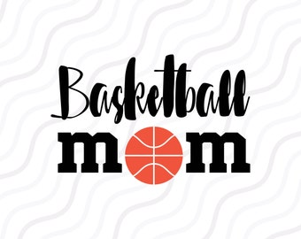 Basketball Mom SVG, Basketball SVG, Mom svg Cut table Design,svg,dxf,png Use With Silhouette Studio & Cricut_Instant Download