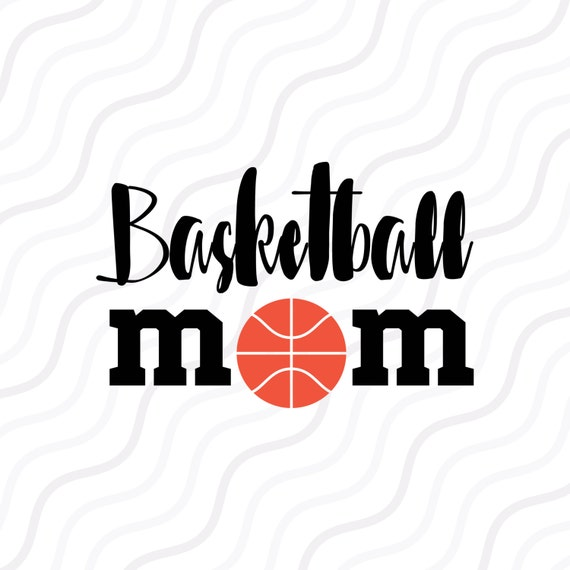 Basketball Mom SVG, Basketball SVG, Mom Svg Cut Table