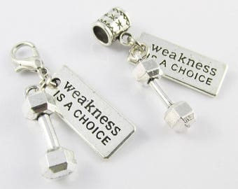 Weakness is a Choice Dumbbell Charm Select European Charm or Clip on