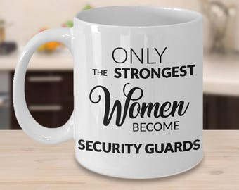 Female Security Guard Gifts - Only the Strongest Women Become Security Guards Coffee Mug Gift