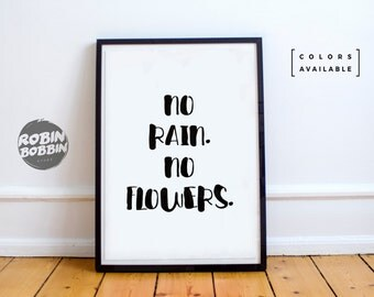 No Rain. No Flowers. - Motivational Poster - Wall Decor - Minimal Art - Home Decor