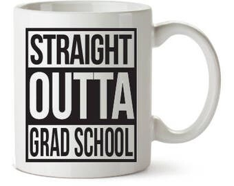 Straight Outta Grad School Mug | Straight Outta Mug | Grad School Mug | Graduation Mug | Student Mug | Graduation Gift | Grad Student Gift