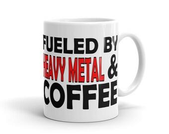 Heavy Metal Fan Mug - Fueled By Heavy Metal And Coffee