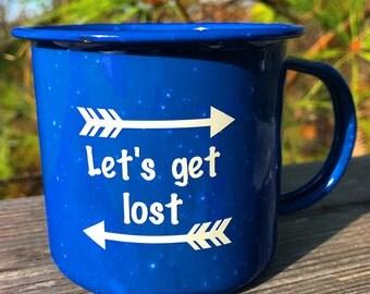 Let's Get Lost, Custom Enamel Mug, Enamel Mug, Enamel Cup, Camping Mug, Camping Cup, Backpacking, Outdoors, Coffee Cup, Coffee Mug