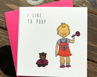 Baby girl illustrated hand drawn card - I like to poop