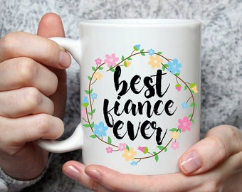 Best Fiance Ever Mug - Cute Coffee Mug Perfect Gift For Bride To Be