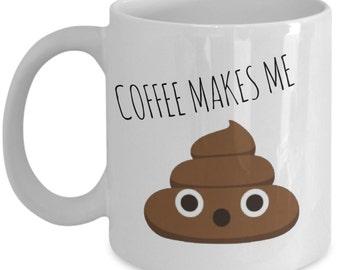 """Coffee Makes Me Poop """"Funny Poop Emoji Coffee Mugs"""" Poop Gift Mug For Coffee Lovers"""