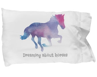 Dreaming About Horses Pillowcase - Gifts for Horse Lovers - Horse Watercolor; novelty Pillowcase, Horse Pillow case, Horse Gift, Horse Decor