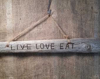 Live Love Eat Driftwood Sign