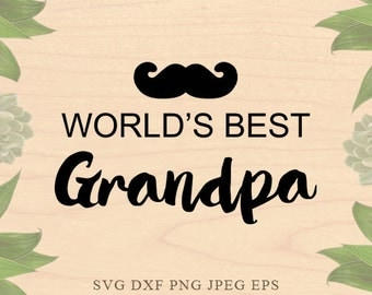 Grandpa SVG Grandfather svg fathers day SVG Christmas SVG Dad svg Cut Files Dxf Eps files Cricut files for Silhouette files Cricut Downloads