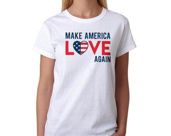 Make America Love Again Women's White T-shirt