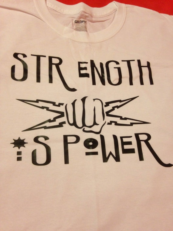 White t-shirt strength is power size Large
