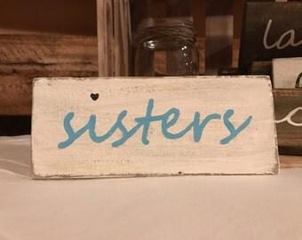 Sisters sign, Reclaimed pallet shelf sign, Sister gift