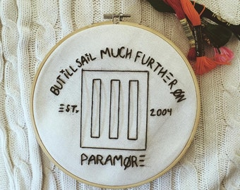 "Paramore ""But I'll Sail Much Further On"" 7 Inch, Embroidered Hoop"