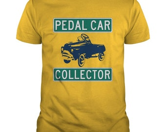 The PEDAL CAR COLLECTOR T-shirt.Pedal car t-shirt.Pedal car tee.Pedal car gifts.Pedal cars shirts.Pedal cars clothing.Pedal cars shirts.