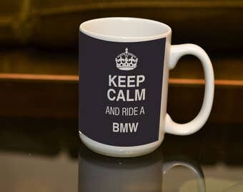 MOTORBIKE Gift Keep Calm Ride a BMW 15 oz Large Sublimation Printed Mug. Ideal for the BMW owning Biker and Coffee or Tea lover