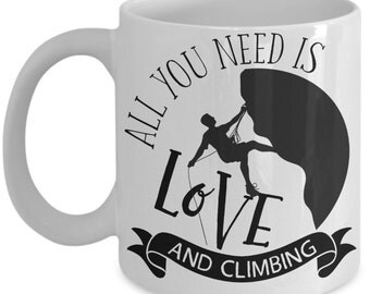 All You Need Is Love and Climbing Coffee Mug | Tea Cup | Hot Chocolate | Climber Gift Idea | Ceramic Mug | Double Sided Print | 11oz & 15oz