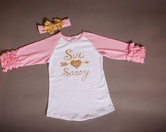 6th birthday shirt, sixth birthday outfit, Six and Sassy ruffle raglan tee