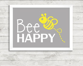 Bee Happy Quote A4 Print / Giclee Print / Motivational / Inspirational / Art /