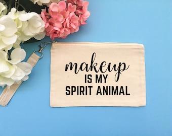 Makeup is my Spirt Animal Make up Bag Customizable Make up Bag Trendy Make up Bag Gift wristlet